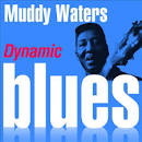 Dynamic Blues: Muddy Waters: 50 Essential Tracks