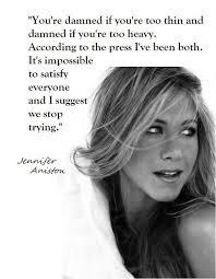 jennifer aniston, quotes, sayings, body shape, witty   Gotta Go ... via Relatably.com