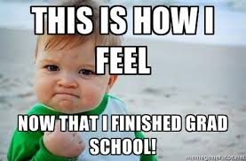 This is how I feel now that I finished grad school! - fist pump ... via Relatably.com