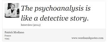 On Mind: The psychoanalysis is like a detective story. via Relatably.com