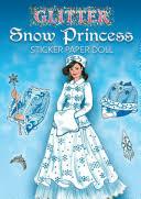 Glitter <b>Snow Princess</b> Sticker Paper Doll - Eileen Rudisill Miller ...