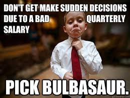 Don't get make sudden decisions due to a bad quarterly salary Pick ... via Relatably.com
