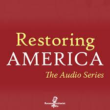 Restoring America with Joel McDurmon: The Audio Series