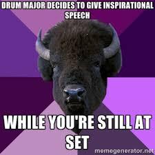 Drum Major decides to give inspirational speech while you're still ... via Relatably.com