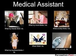 Medical Assistant... - What people think I do, what I really do ... via Relatably.com