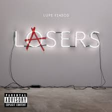<b>Lasers</b> by <b>Lupe Fiasco</b> on Spotify