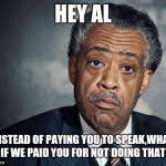 al sharpton racist Meme Generator - Imgflip via Relatably.com