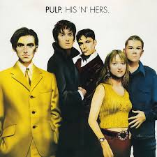 <b>Pulp</b> - <b>His</b> 'N' Hers | Releases, Reviews, Credits | Discogs