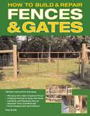 How to <b>Build and Repair</b> Fences and Gates - Rick Kubik, Amy ...