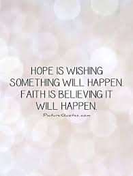 Stop wishing for something to happen and go make it happen quote ...