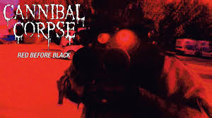 "<b>Cannibal Corpse</b> ""Red Before <b>Black</b>"" (OFFICIAL VIDEO) - YouTube"