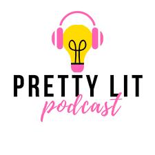 Pretty Lit Podcast