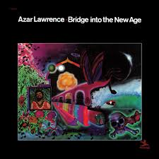 <b>Azar Lawrence</b> - <b>Bridge</b> Into The New Age (180g LP) – Craft ...
