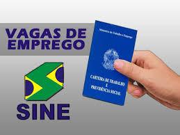 Resultado de imagem para Sine Estadual oferece mais de 68 vagas de emprego no período de 19 a 22 de fevereiro