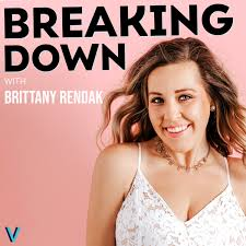 Breaking Down with Brittany Rendak