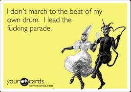 Image result for march to the beat of your own drum