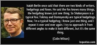 Fox Isaiah Berlin Quotes. QuotesGram via Relatably.com
