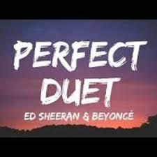 Ed Sheeran - Perfect Duet (with Beyoncé)