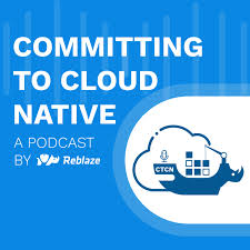 Committing to Cloud Native