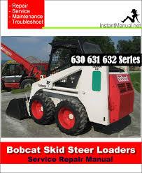 bobcat skid steer loader service repair manual bobcat 630 631 632 skid steer loader service repair manual