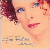 Lynne Arriale Trio: Come Together. Tenth Anniversary - 55231