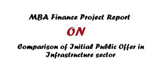 MBA Finance Project Report on Comparison of Initial Public Offer in Infrastructure sector free final year project s