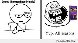 Forever Alone Bad Friend Memes. Best Collection of Funny Forever ... via Relatably.com