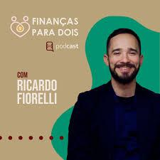 Podcast Ricardo Fiorelli | Finanças Para Dois