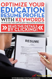 17 best images about changing careers to teaching or education tips to optimize your education resume keywords to get passed the ats applicant tracking systems