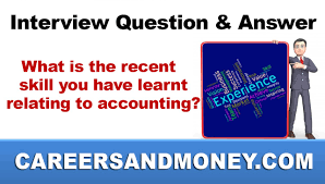 accounting finance job interview question answer what is the accounting finance job interview question answer what is the recent skill you have learnt