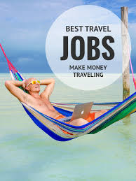 best travel jobs to make money traveling expert va d fun traveling jobs to make money