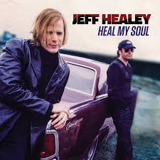 <b>Jeff Healey</b> - <b>Heal</b> My Soul (2016, Vinyl) | Discogs
