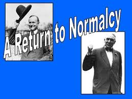 "「Harding promising a ""return to normalcy""」の画像検索結果"