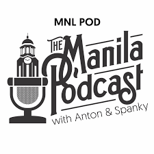 MNL POD: The Manila Podcast with Anton & Spanky