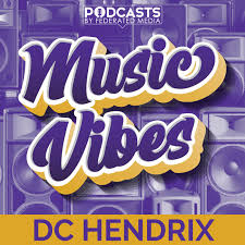 Music Vibes with DC Hendrix