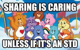Sharing is caring Unless if it's an STD - Care Bears - quickmeme via Relatably.com