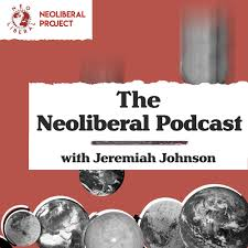The Neoliberal Podcast