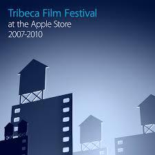 Tribeca Film Festival 2007-2010