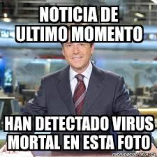 Meme Matias Prats - noticia de ultimo momento han detectado virus ... via Relatably.com