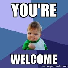 You're Welcome - Success Kid | Meme Generator via Relatably.com