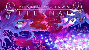 Ponies At <b>Dawn</b>: <b>Eternal</b> [Live Release Stream Archive] - YouTube