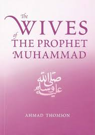 the wives of the prophet muhammed ahmad thomson ages to