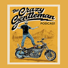 The Crazy Gentleman Podcast