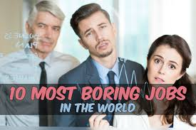 the world s most boring jobs
