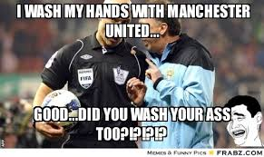 i wash my hands with manchester united...... - Meme Generator ... via Relatably.com