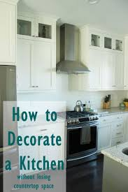 Decor For Kitchen Counters How To Decorate A Kitchenwithout Losing Countertop Space