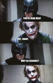 you're dead meat NOT. funny. why so serious? - Batman Panel ... via Relatably.com