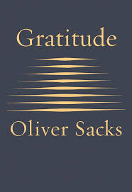 always celebrate your birthday the melbourne review of books gratitude is the last work we shall have from oliver sacks it comprises four essays that were published in the closing years and months of his life