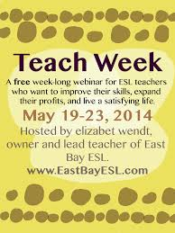 stuff for teachers join a week long webinar for esl teachers teach week offers testimony from professionals and experts in the esl field do you want to develop your