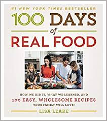 100 Days of Real Food: How We Did It, What We Learned, and 100 ...